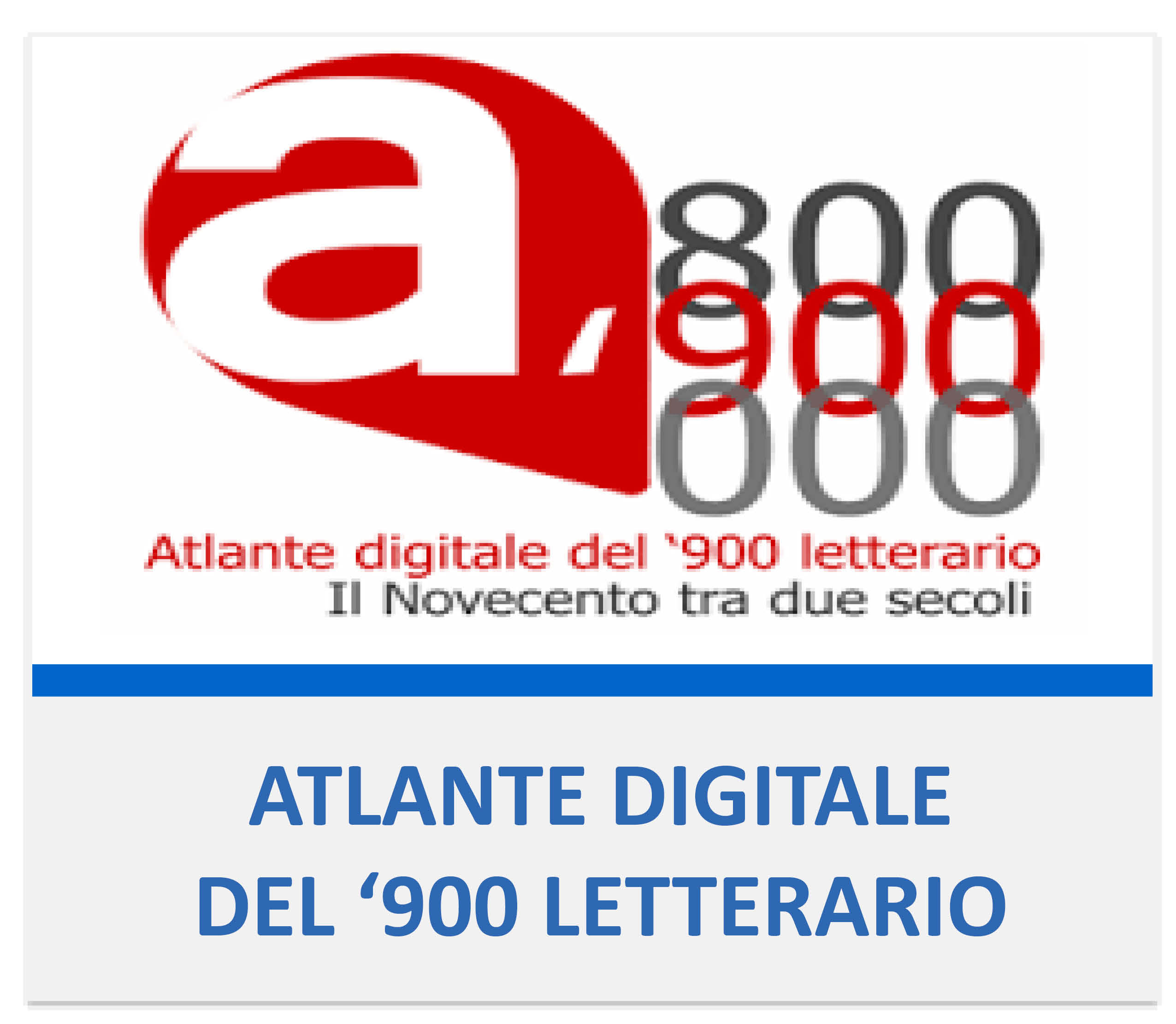 ATLANTE DIGITALE DEL 900 LETTERARIO